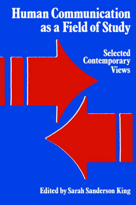 Human Communication as a Field of Study: Selected Contemporary Views - SUNY Series in Human Communication Processes (Paperback)