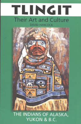Tlingit: Their Art and Culture (Paperback)