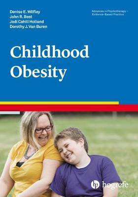 Childhood Obesity - Advances in Psychotherapy: Evidence Based Practice (Paperback)