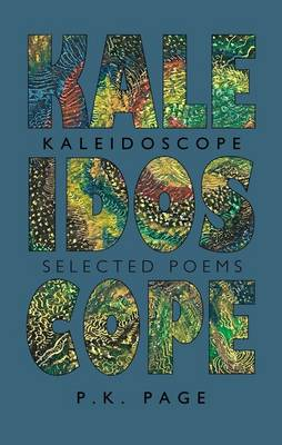 Kaleidoscope: Selected Poems - Collected Works of P.K. Page 1 (Paperback)