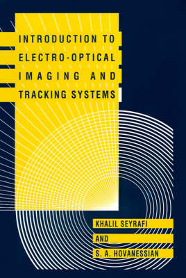 Introduction to Electro-optical Imaging and Tracking Systems - Optoelectronics Library S. (Hardback)