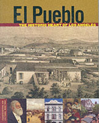 El Pueblo: the Historic Heart of Los Angeles - Conservation & cultural heritage (Paperback)