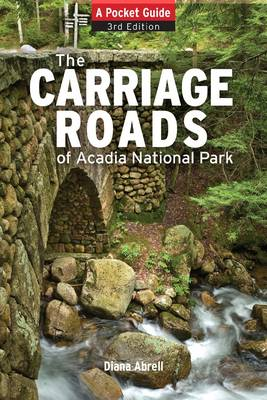 Carriage Roads of Acadia: A Pocket Guide (Paperback)