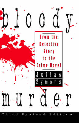 Bloody Murder: from the Detective Story to the Crime Novel (Hardback)