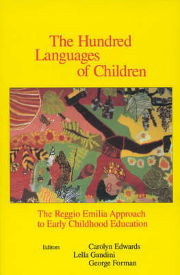 The Hundred Languages of Children: Reggio Emilia Approach to Early Childhood Education (Hardback)