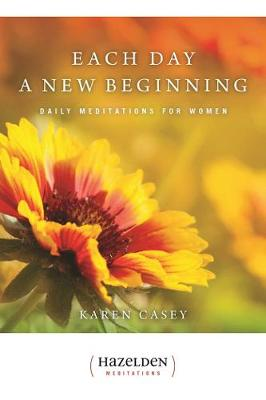 Each Day a New Beginning: Daily Meditations for Women - Hazelden Meditations (Paperback)