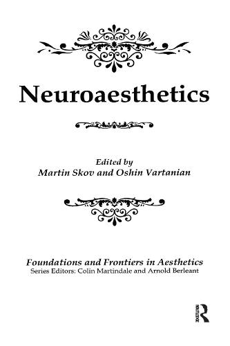 Neuroaesthetics - Foundations and Frontiers in Aesthetics Series (Hardback)