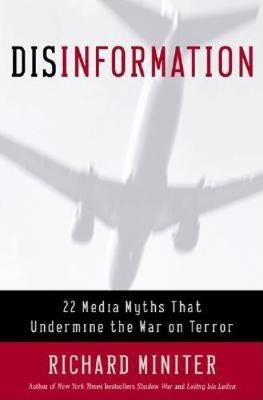Disinformation: 22 Media Myths That Undermine the War on Terror (Hardback)