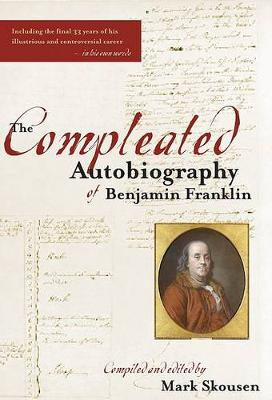 The Compleated Autobiography of Benjamin Franklin (Hardback)