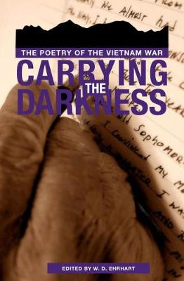 Carrying the Darkness: the Poetry of the Vietnam War (Paperback)