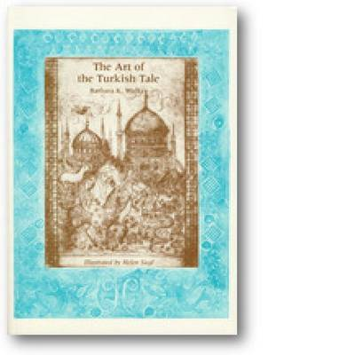 Art of the Turkish Tale.: v. 2 (Hardback)