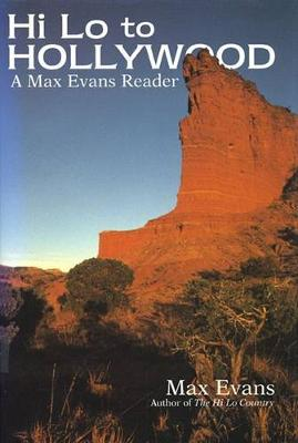 Hi Lo to Hollywood: A Max Evans Reader (Hardback)