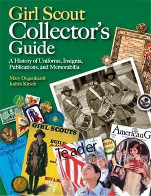 Girl Scout Collector's Guide: A History of Uniforms, Insignia, Publications, and Memorabilia (Hardback)