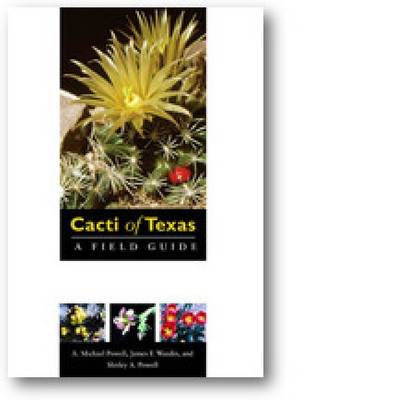 Cacti of Texas: A Field Guide, with Emphasis on the Trans-Pecos Species - Grover E. Murray Studies in the American Southwest (Paperback)