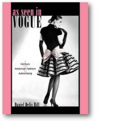 "As Seen in ""Vogue"": A Century of American Fashion in Advertising - Costume Society of America Series (Paperback)"