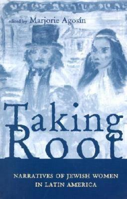 Taking Root: Narratives of Jewish Women in Latin America - Ohio RIS Latin America Series 38 (Paperback)