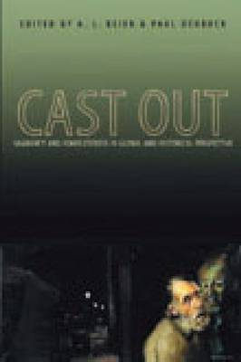 Cast Out: Vagrancy and Homelessness in Global and Historical Perspective - Research in International Studies - Global Series (Paperback)
