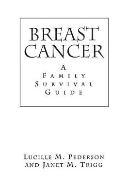 Breast Cancer: A Family Survival Guide (Paperback)