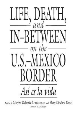Life, Death and in-Between on the U.S./Mexico Border: As^D'i es la Vida (Paperback)