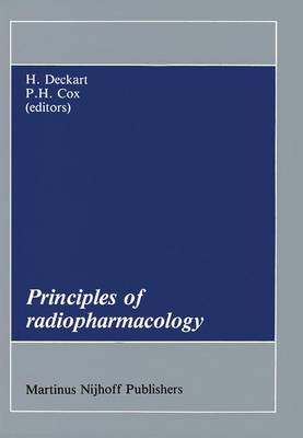 Principles of Radiopharmacology - Developments in Nuclear Medicine v. 11 (Hardback)