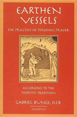Earthen Vessels: The Practice of Personal Prayer According to the Tradition of the Holy Fathers (Paperback)