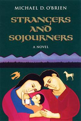 Strangers and Sojourners: v. 1 - Children of the Last Days S. v. 1 (Paperback)
