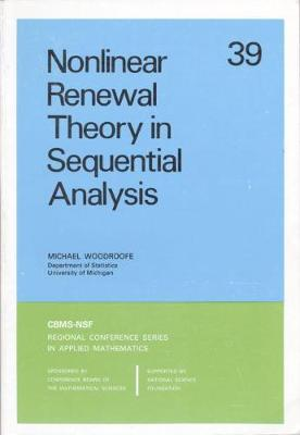 Nonlinear Renewal Theory in Sequential Analysis - CBMS-NSF Regional Conference Series in Applied Mathematics v. 39 (Paperback)