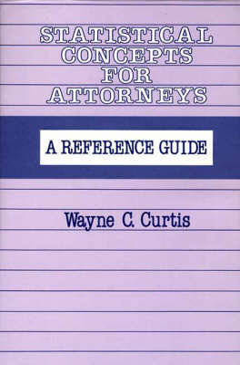 Statistical Concepts for Attorneys: A Reference Guide (Hardback)