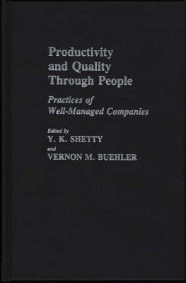 Productivity and Quality Through People: Practices of Well-Managed Companies (Hardback)