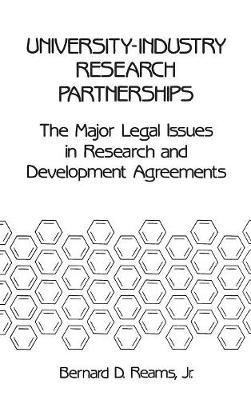 University/Industry Research Partnerships: Major Legal Issues in Research and Development Agreements (Hardback)