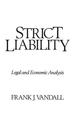 Strict Liability: Legal and Economic Analysis (Hardback)