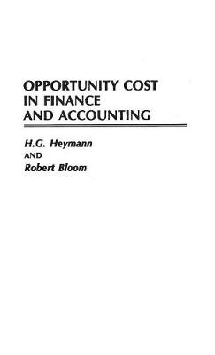 Opportunity Cost in Finance and Accounting (Hardback)