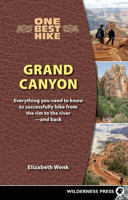 One Best Hike: Grand Canyon: Everything You Need to Know to Successfully Hike from the RIM to the River -- And Back - One Best Hike (Paperback)