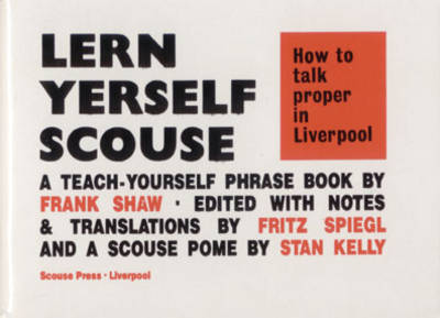 How to Talk Proper in Liverpool - Lern Yerself Scouse S. v. 1 (Paperback)