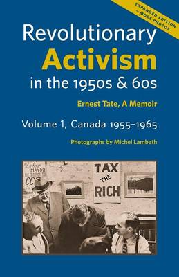 Revolutionary Activism in the 1950s & 60s. Volume 1, Canada 1955-1965. Expanded Edition (Paperback)