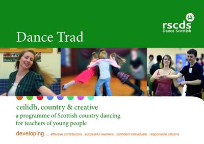 Cover Dance Trad: Ceilidh, Country & Creative. A Programme of Scottish Dancing for Teachers of Young People