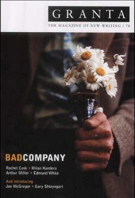 Granta 78: Bad Company - Granta: The Magazine of New Writing v.78 (Paperback)