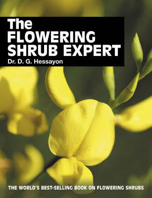 The Flowering Shrub Expert: The World's Best-selling Book on Flowering Shrubs (Paperback)