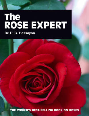 The Rose Expert: The World's Best-selling Book on Roses (Paperback)