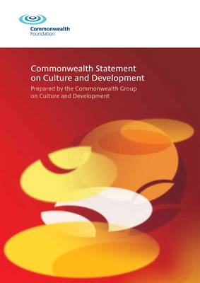 Commonwealth Statement on Culture and Development: Prepared by the Commonwealth Group on Culture and Development (Paperback)