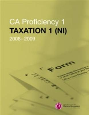 CA Proficiency 1 Taxation (NI) Manual (Paperback)