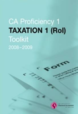 CA Proficiency 1 Taxation 1 (ROI) Toolkit 2008-2009 (Paperback)