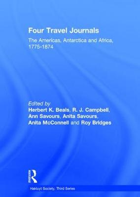 Four Travel Journals: The Americas, Antarctica and Africa, 1775-1874 - Hakluyt Society Third Series (Hardback)