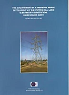 The Excavation of a Medieval Rural Settlement at the Pepper Hill Lane Electricity Substation, Northfleet, Kent - Oxford Archaeology Occasional paper No. 10 (Paperback)