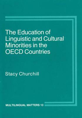 The Education of Linguistic and Cultural Minorities in the O.E.C.D.Countries - Multilingual Matters 13 (Hardback)