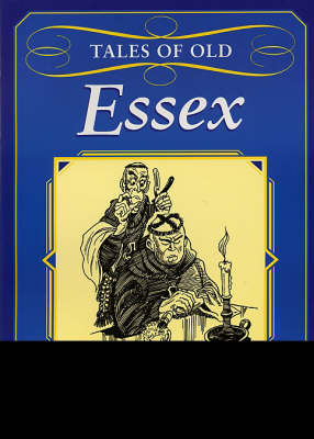 Tales of Old Essex - County Tales S. (Paperback)