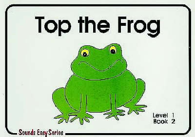 Top the Frog: Level 1 Bk. 2: Sounds Easy - Sounds Easy (Spiral bound)