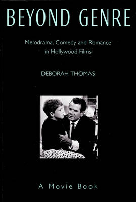 Beyond Genre: Melodrama, Comedy and Romance in Hollywood Films (Paperback)