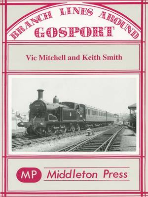 Branch Lines Around Gosport (Hardback)
