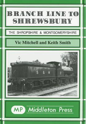 Branch Line to Shrewsbury - Branch Lines (Hardback)